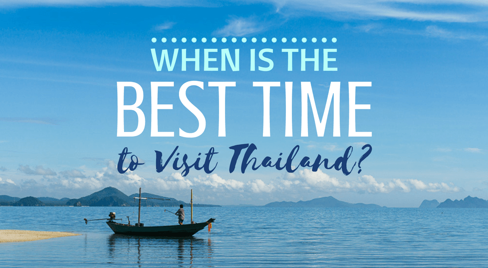 When is the Best Time to Visit Thailand?