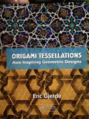 """Origami Tessellations"", by Eric Gjerde"