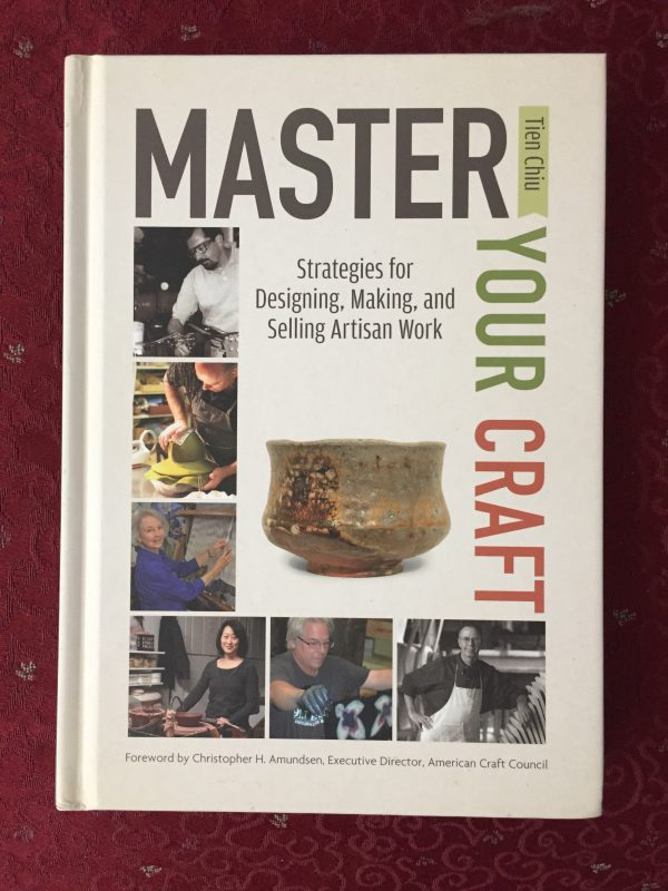 Master Your Craft: Strategies for Designing, Making, and Selling Artisan Work