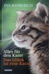 »Alles für den Kater« und »Das Glück ist eine Katze« von Eva Berberich