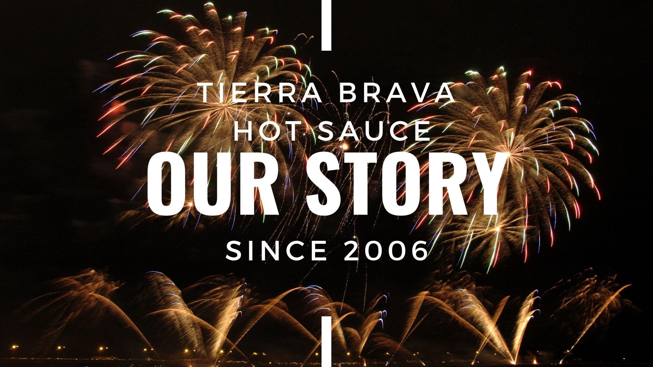 Tierra Brava Our Story