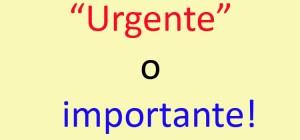 Urgente o importante - ¿Cuál?