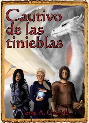 Cautivo de las Tinieblas de Jorge A. Garrido