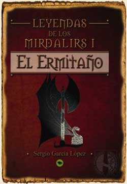 Leyendas de los Mirdalirs, El Ermitaño de Sergio García