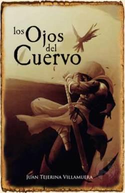 Los Ojos del Cuervo de Juan Tejerina