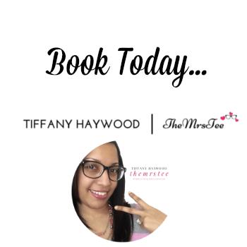 Book Today Tiffany Haywood.com