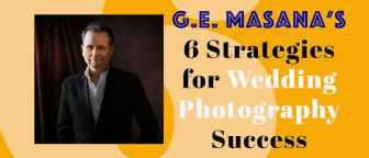 G.E. Masana's 6 Strategies For Wedding Photography Success