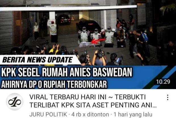 (Cek Hoaks atau Fakta) KPK Segel Rumah Anies Baswedan