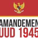 Menguak Misi Sebenarnya Wacana Amendemen UUD 1945 yang Tuai Polemik