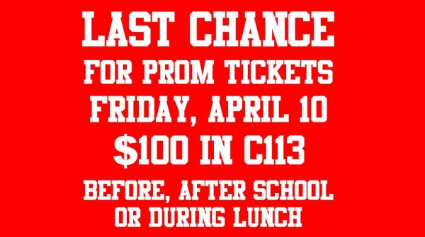 last chance for prom tickets