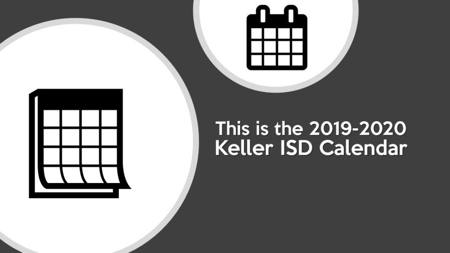 Kisd Calendar 2020 This is the Keller ISD 2019 2020 Calendar | Timber Creek Talon