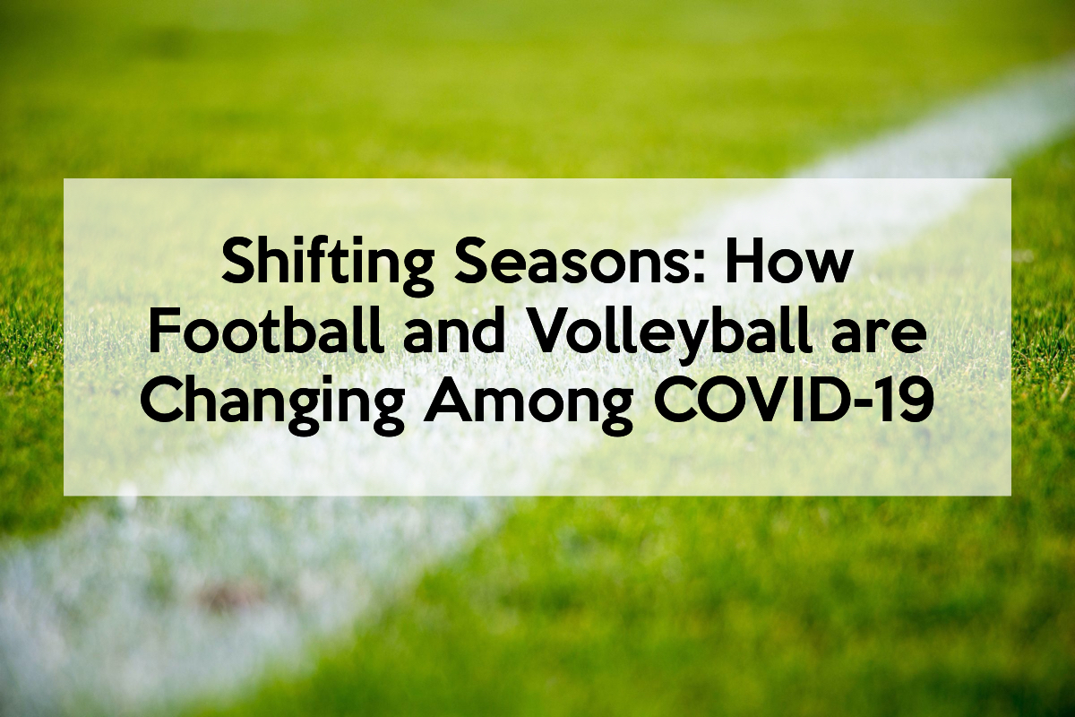 Shifting Seasons: How Football and Volleyball are Changing Among COVID-19