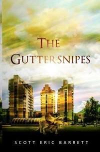 The Guttersnipes by Scott Eric Barrett