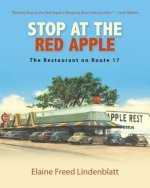 Stop at the Red Apple: The Restaurant on Route 17 by Elaine Freed Lindenblatt