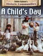 A Child's Day: Historic Communities by Bobbie Kalman