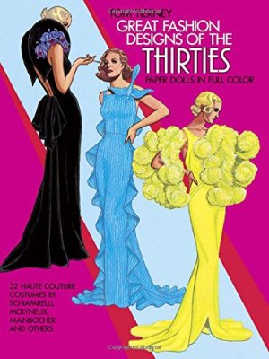 Great Fashion Designs of the Thirties Paper Dolls: 32 Haute Couture Costumes by Tom Tierney