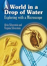A World in a Drop of Water: Exploring with a Microscope by Alvin and Virginia Silverstein