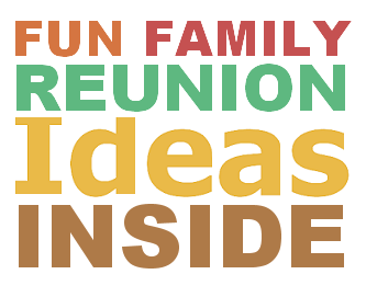 Memorable Family Reunion Ideas -1