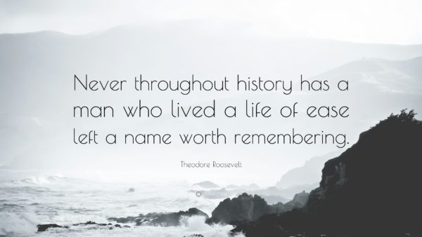 A Name Worth Remembering - Theo Roosevelt Quote
