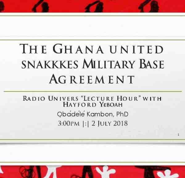 The Ghana united snakkkes Military Base Agreement