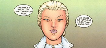 Emma Frost: 'We must be nothing less than fabulous.'