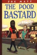 Cover of Joe Matt's The Poor Bastard