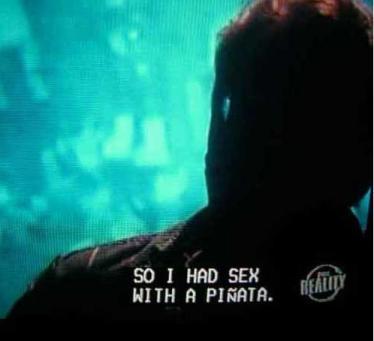 So I had sex with a Piñata...