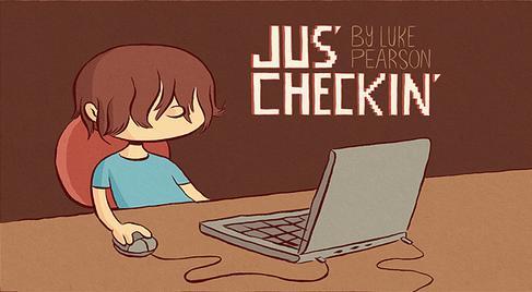 Jus' Checkin'