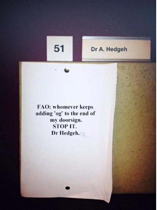 """FAO: Whomever keeps adding 'og' to the end of my doorsign. STOP IT"""