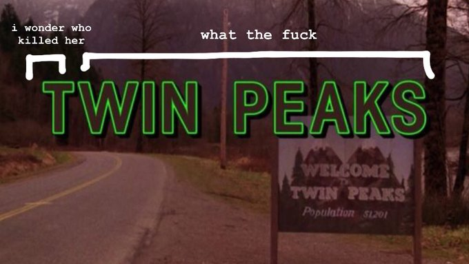 Twin Peaks - Who Killed her / WTF