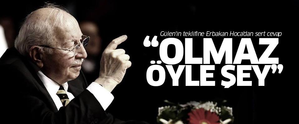 Gülen'in teklifine Erbakan Hoca'dan sert cevap