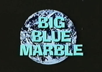 Big Blue Marble Intro