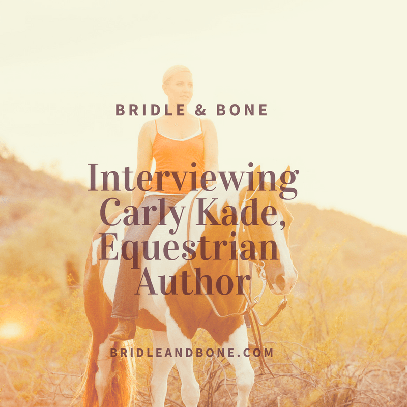 An Interview with Carly Kade, Equestrian Author