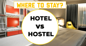 HOTEL VS HOSTEL: WHICH ONE IS FOR YOU?