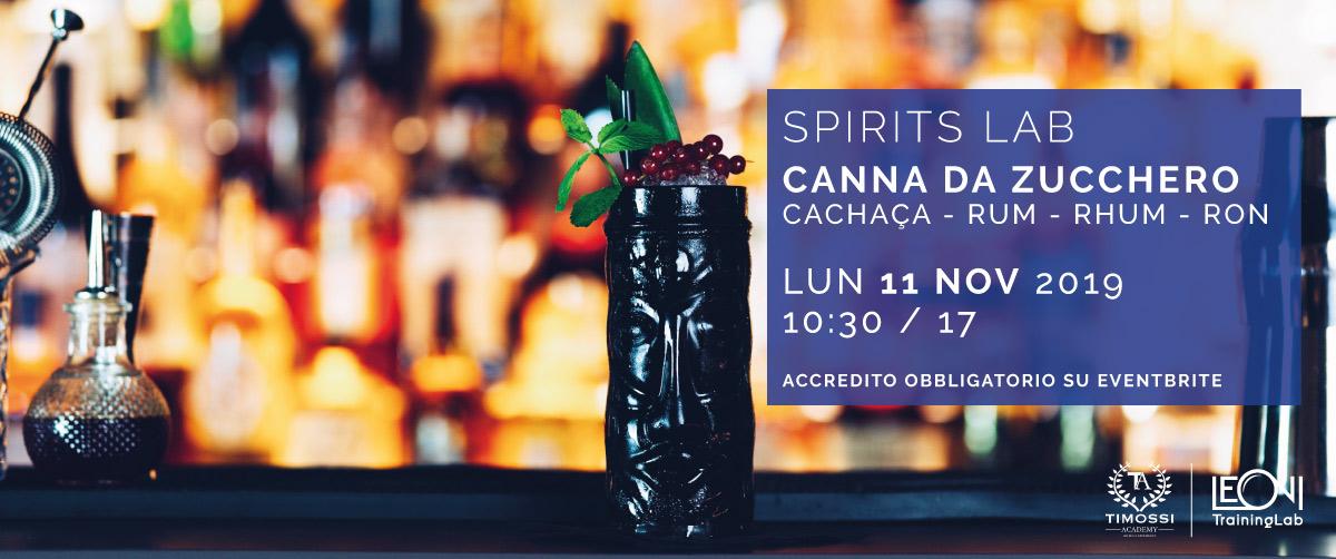 11 Nov 2019 – Spirits Lab // Canna da zucchero (Cachaca – Rum – Rhum – Ron)