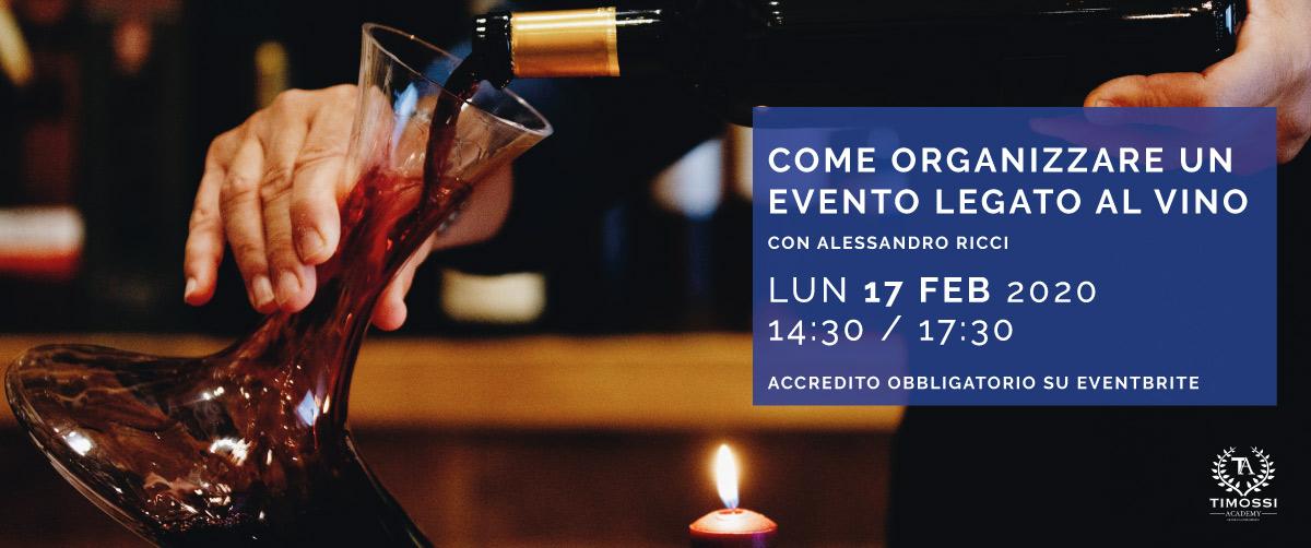 17 Feb 2020 – Come organizzare un evento legato al vino