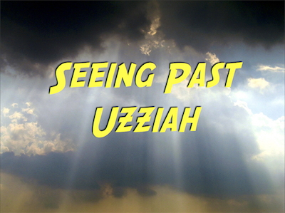 seeing-past-uzziah