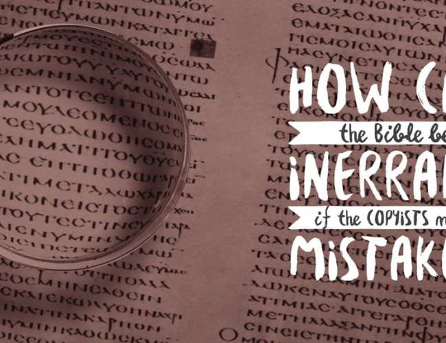 Apologetics: How Can the Bible be Inerrant if Copyis…