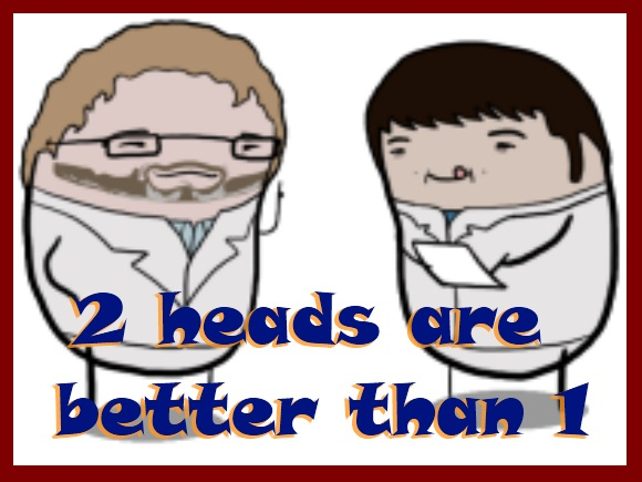 """Why Two Heads Are Better Than One"""
