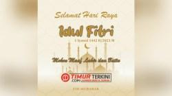 Segenap Jajaran Redaksi Timurterkini.com Mengucapkan Selamat Hari Raya Idul Fitri Mohon Maaf Lahir Batin