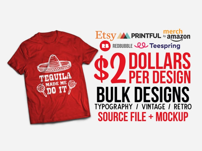 do bulk t shirt designs for merch amazon or printful