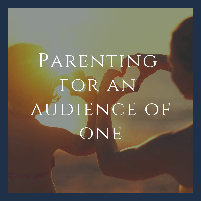 Parenting for an Audience of One