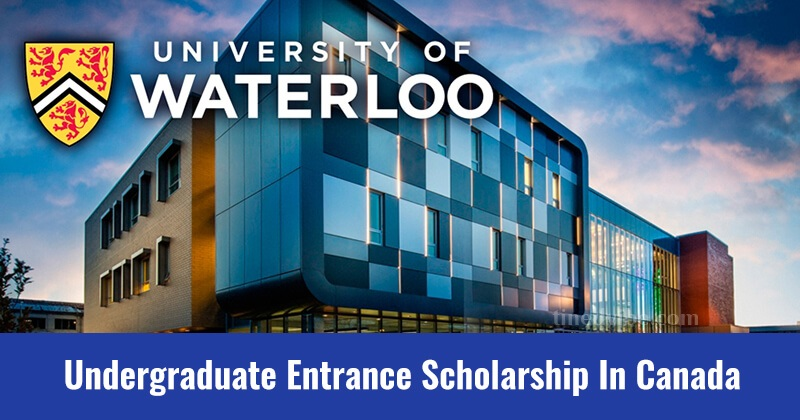 University of Waterloo Scholarships For Undergraduate & Postgraduate