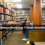 Apply for the Boston University Trustee Scholarship 2021/2022 in USA