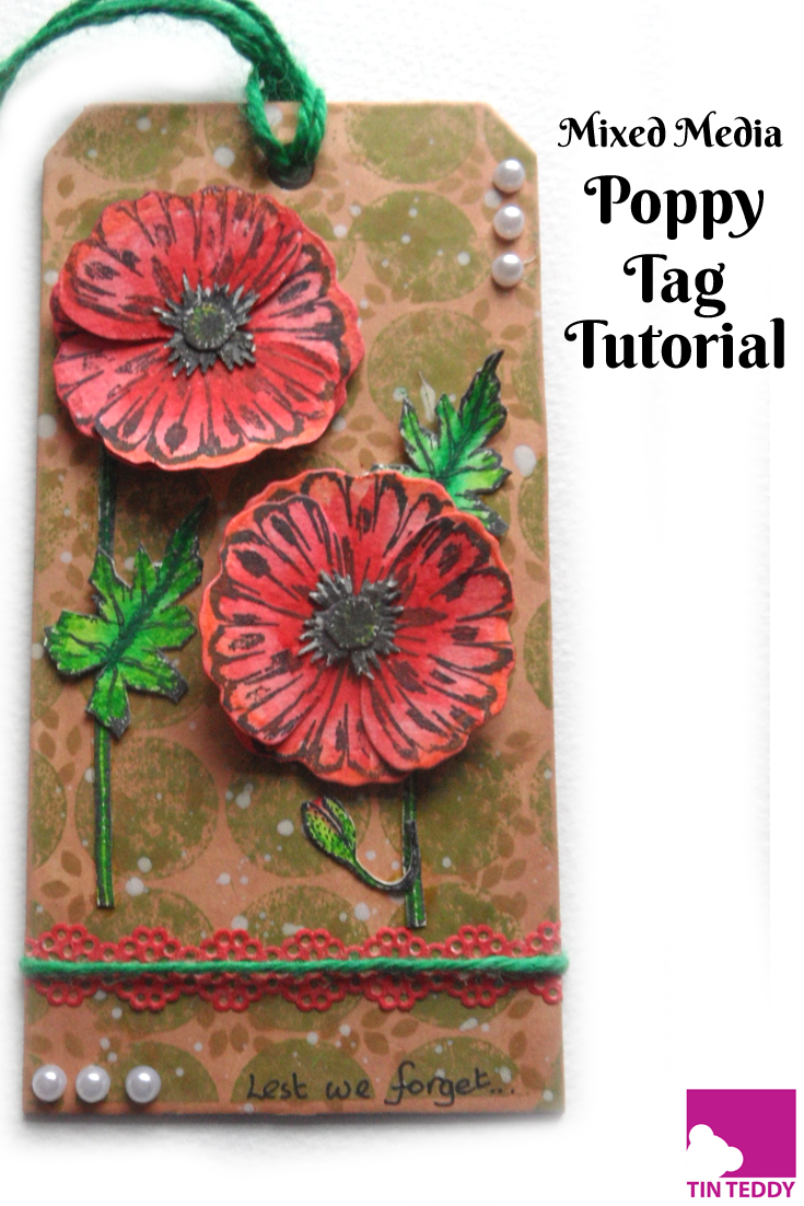 An illustrated tutorial to make a mixed media Poppy themed tag.  Featuring an unusual stamped background, die cut and stamped poppies and colouring with Derwent Inktense pencils.