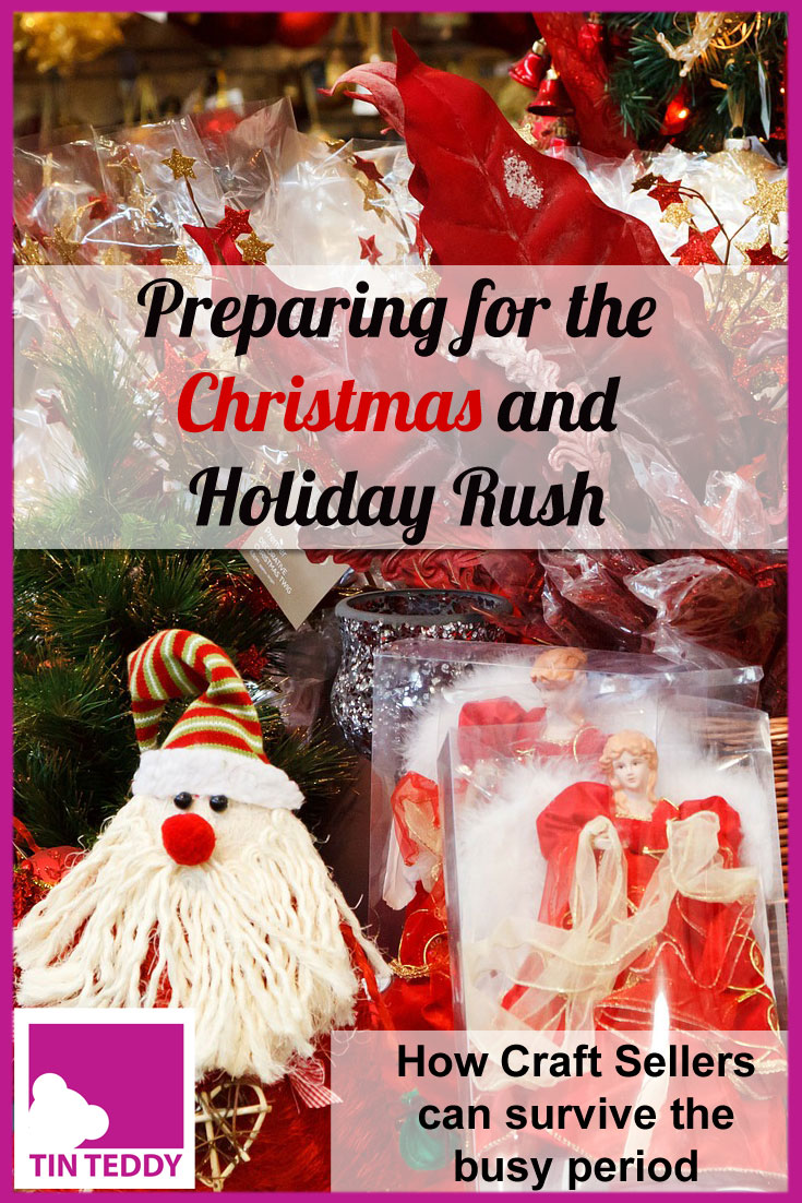 Ideas to help Craft Sellers prepare for the busy holiday season.  Get organized now and make the most of the Christmas and holiday rush.