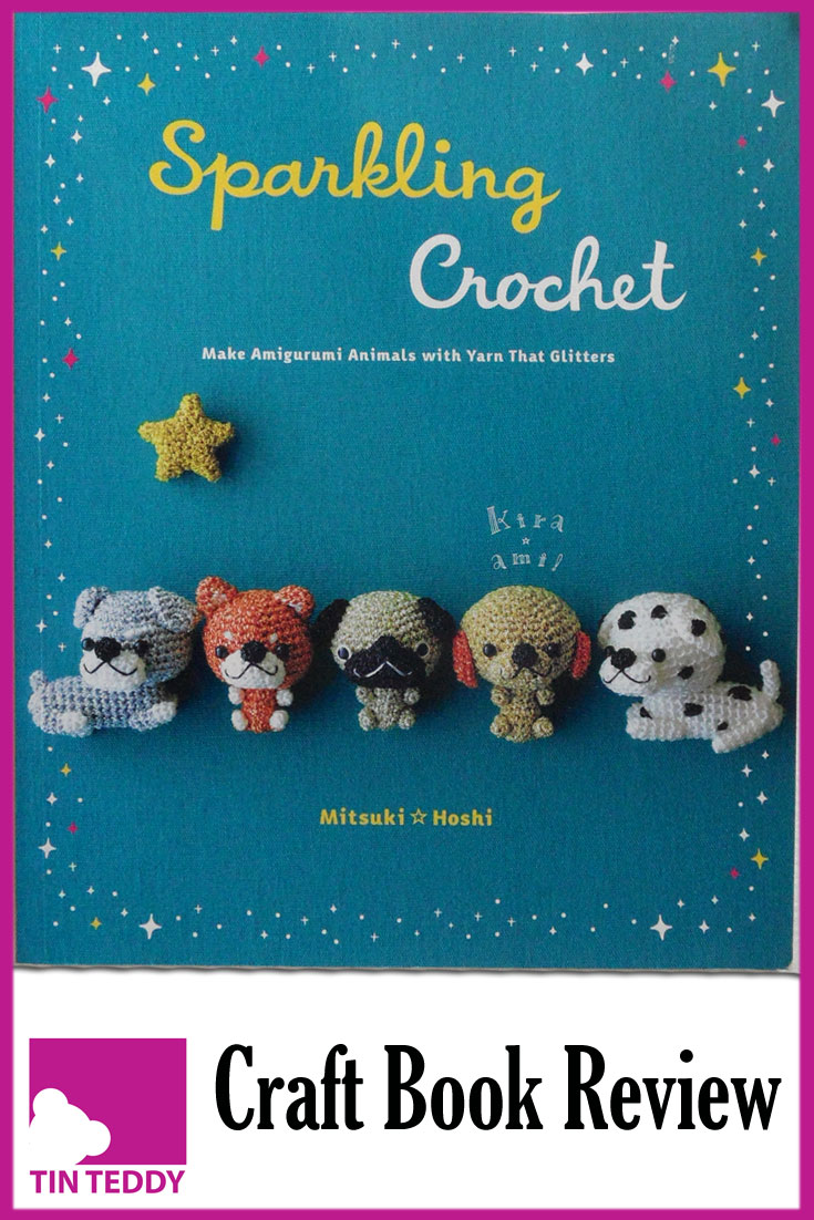An illustrated review of Sparkling Crochet - make amigurumi animals with yarn that glitters, by Mitsuki Hoshi. #crochet #amigurumi