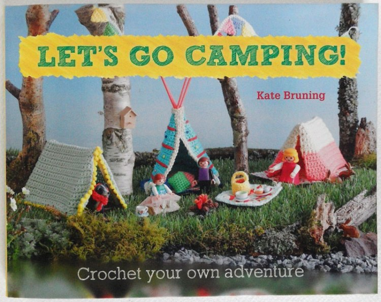 Front Cover of Let's Go Camping - a crochet book by Kate Bruning. Book Review on Tin Teddy Blog