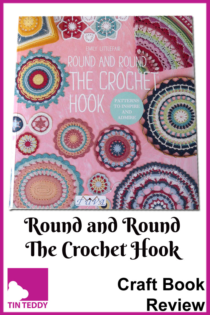 A review of the beautiful Round and Round the Crochet Hook by Emily Littlefair.  Beautiful crocheted mandalas, doilies, rugs, blankets and more.