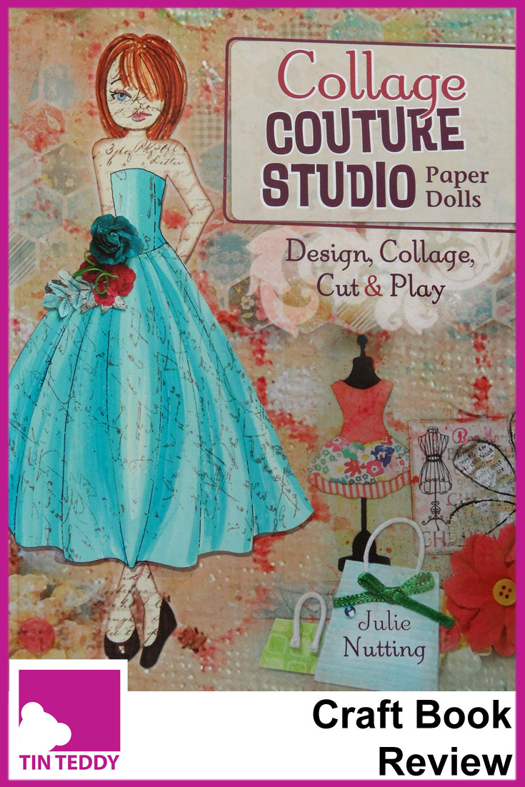 A review of Collage Couture Studio Paper Dolls by Julie Nutting - a great mixed media project craft book featuring adorable paper dolls